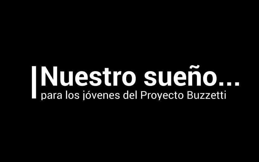 Nuestro sueño para los jóvenes de Buzzetti…